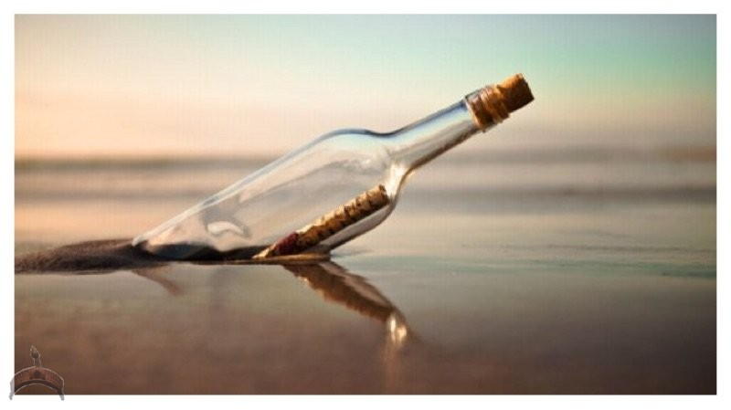 You should send a message in a bottle and set if off to sea. It's a neat and creative little thing to do. With some much technology invading our lives, it's nice to see a handwritten note every once in a while. You never know, you just may get a response back.