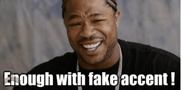 Fake Accent