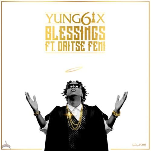 Yung6ix-Blessings-ft.-Oritse-Femi-ART