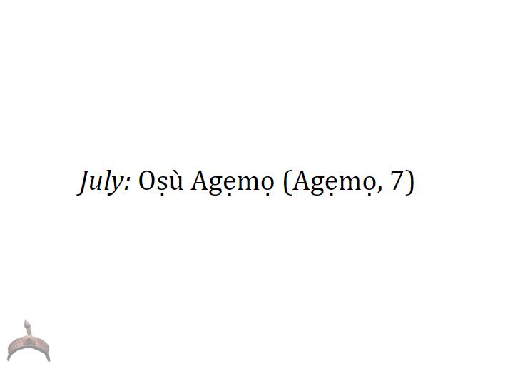 July:Oṣù Agẹmọ (Agẹmọ, 7)